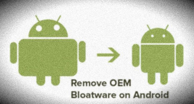 Remove OEM Bloatware on Android