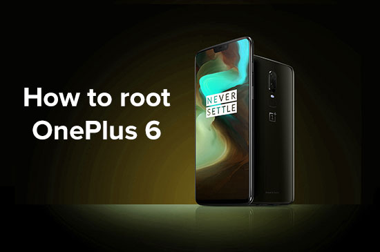 How to root OnePlus 6 [GUIDE]